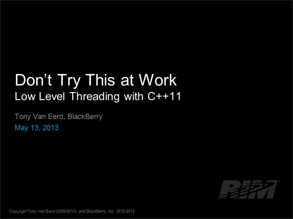 Don't Try This at Work Low Level Threading with C++11