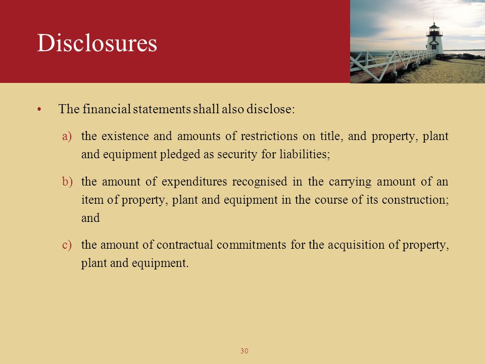 Disclosures The financial statements shall also disclose: