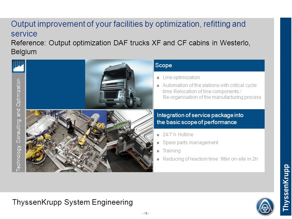 Output improvement of your facilities by optimization, refitting and service Reference: Output optimization DAF trucks XF and CF cabins in Westerlo, Belgium
