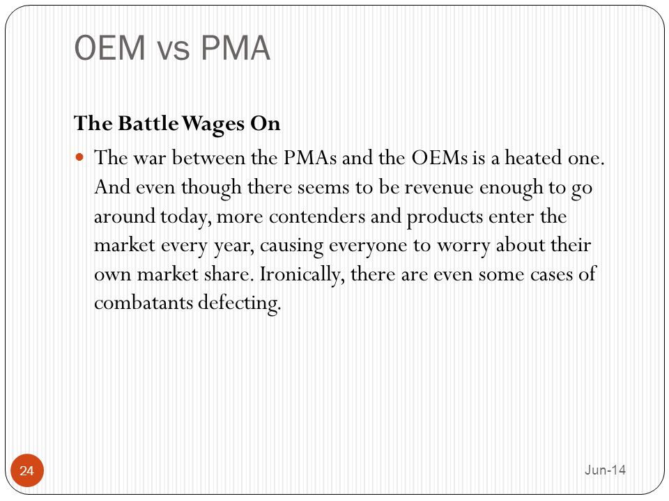 OEM vs PMA The Battle Wages On