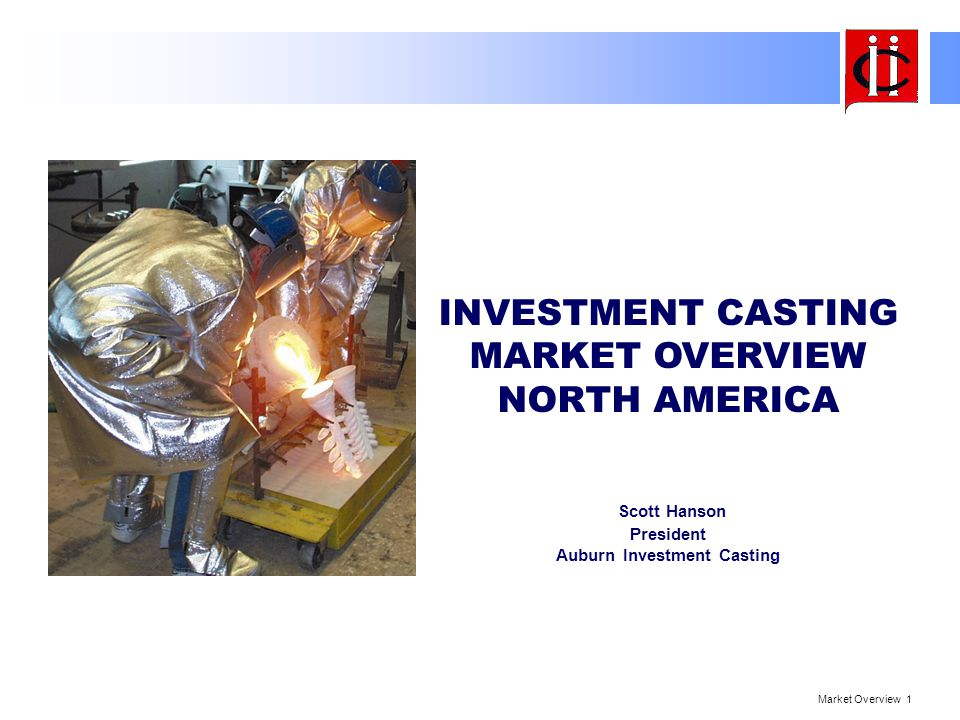 INVESTMENT CASTING MARKET OVERVIEW NORTH AMERICA
