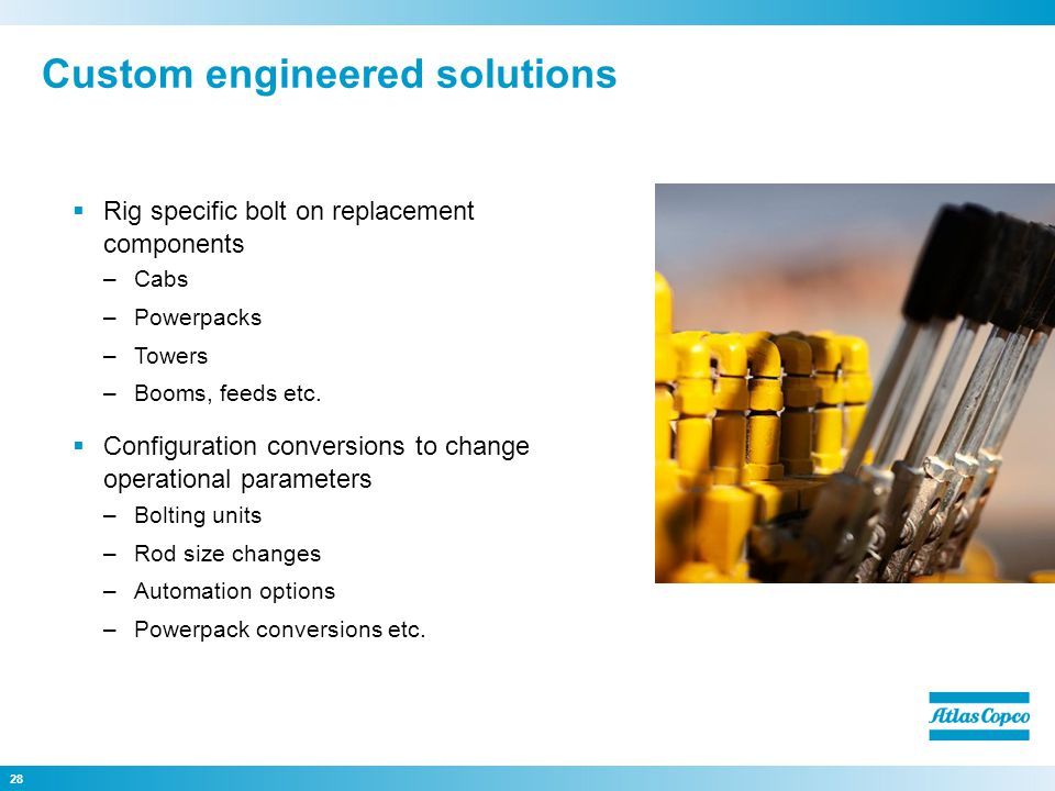 Custom engineered solutions