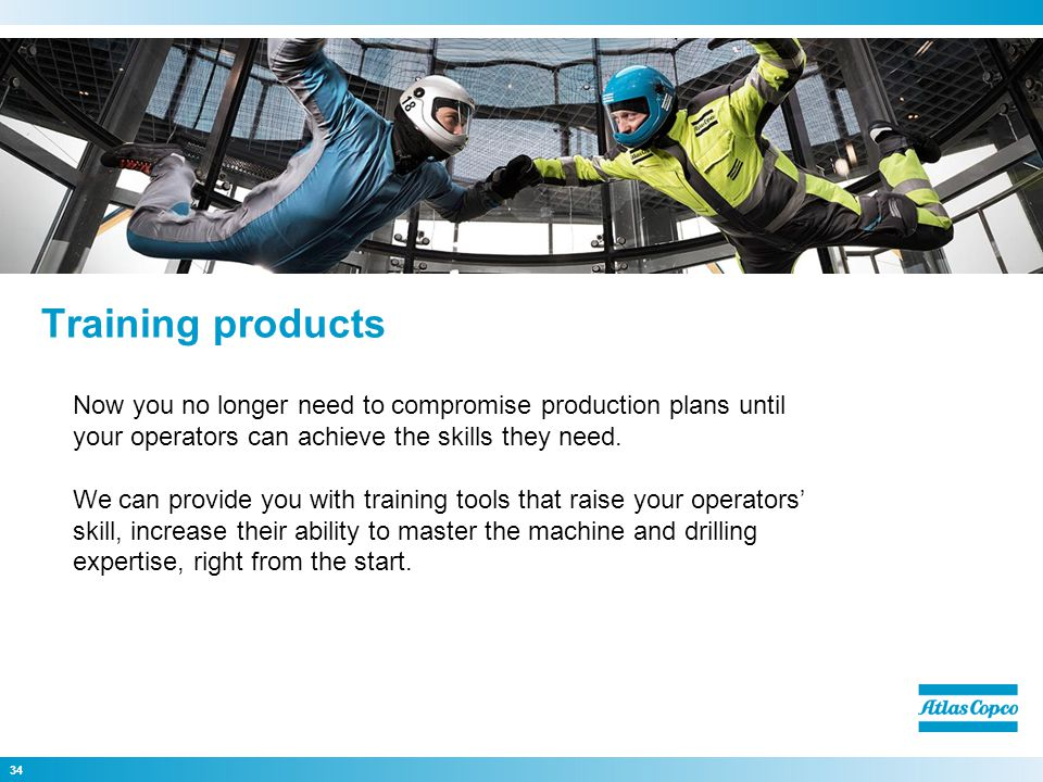 Training products Now you no longer need to compromise production plans until your operators can achieve the skills they need.