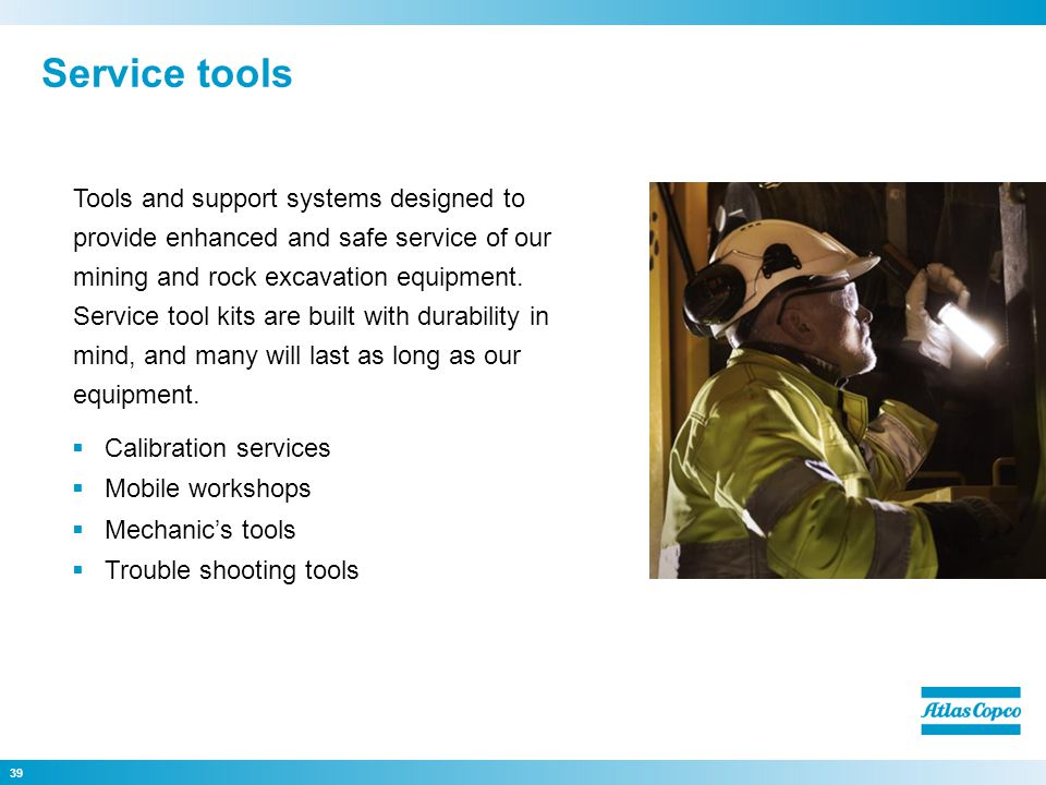 Service tools Tools and support systems designed to