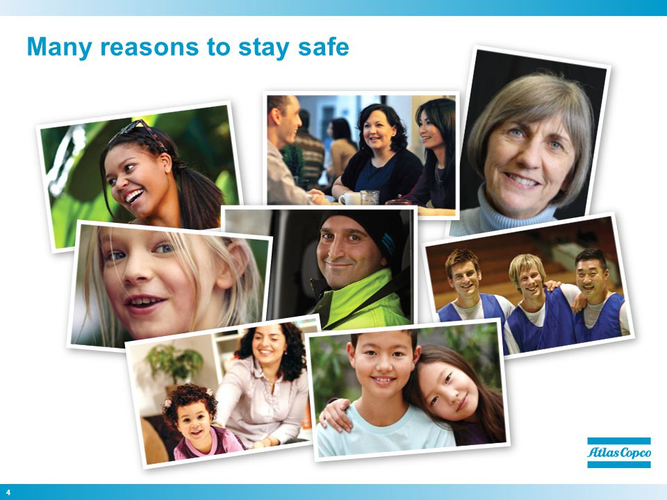 Many reasons to stay safe