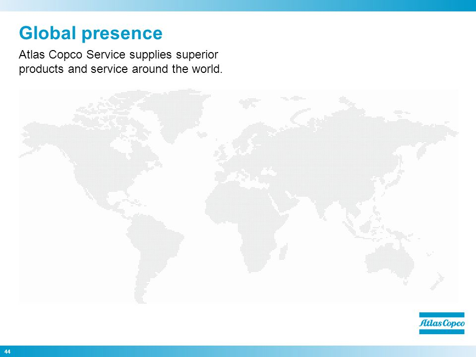 Global presence Atlas Copco Service supplies superior products and service around the world.