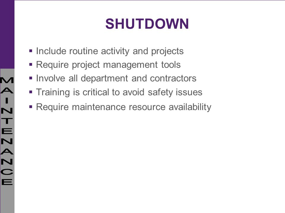 SHUTDOWN Include routine activity and projects