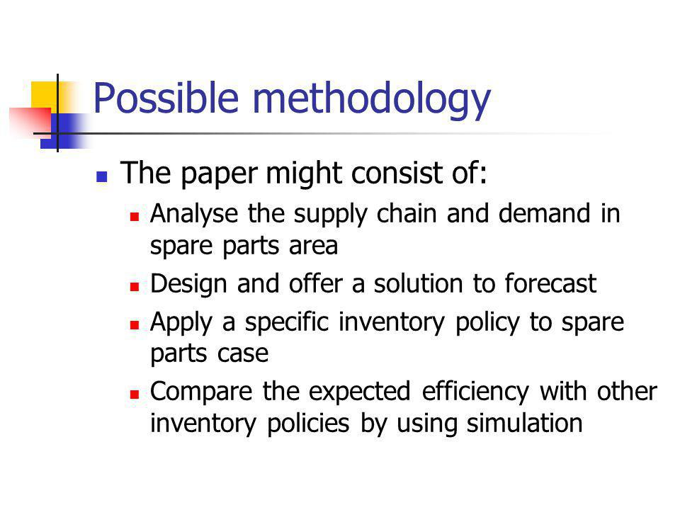 Possible methodology The paper might consist of: