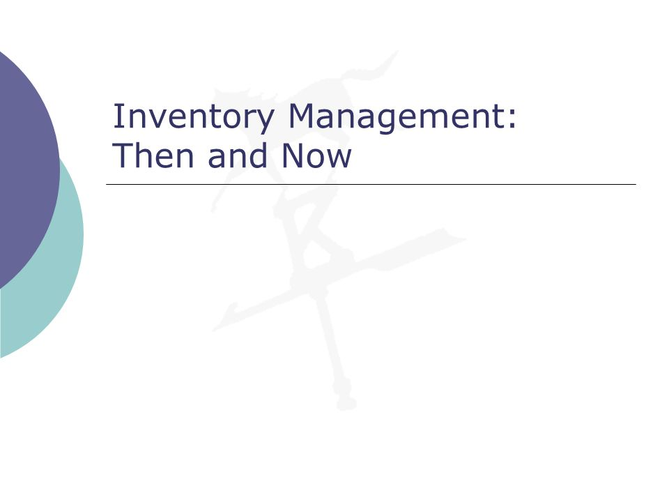 Inventory Management: Then and Now
