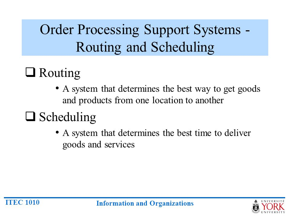 Order Processing Support Systems - Routing and Scheduling