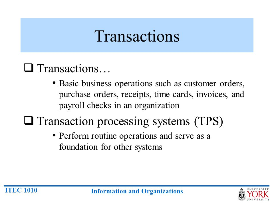 Transactions Transactions… Transaction processing systems (TPS)