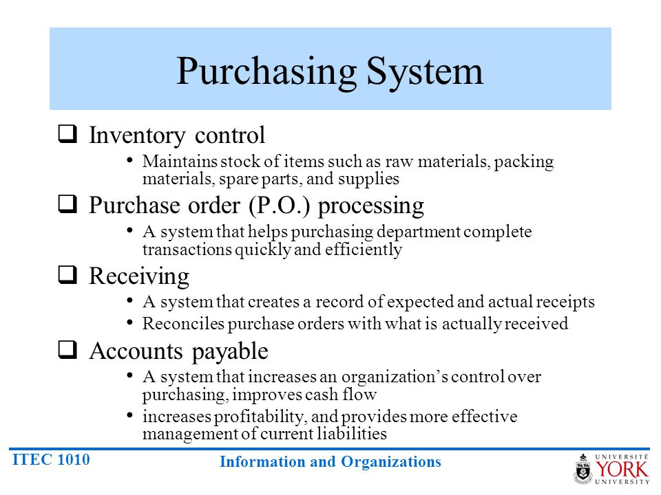 Purchasing System Inventory control Purchase order (P.O.) processing
