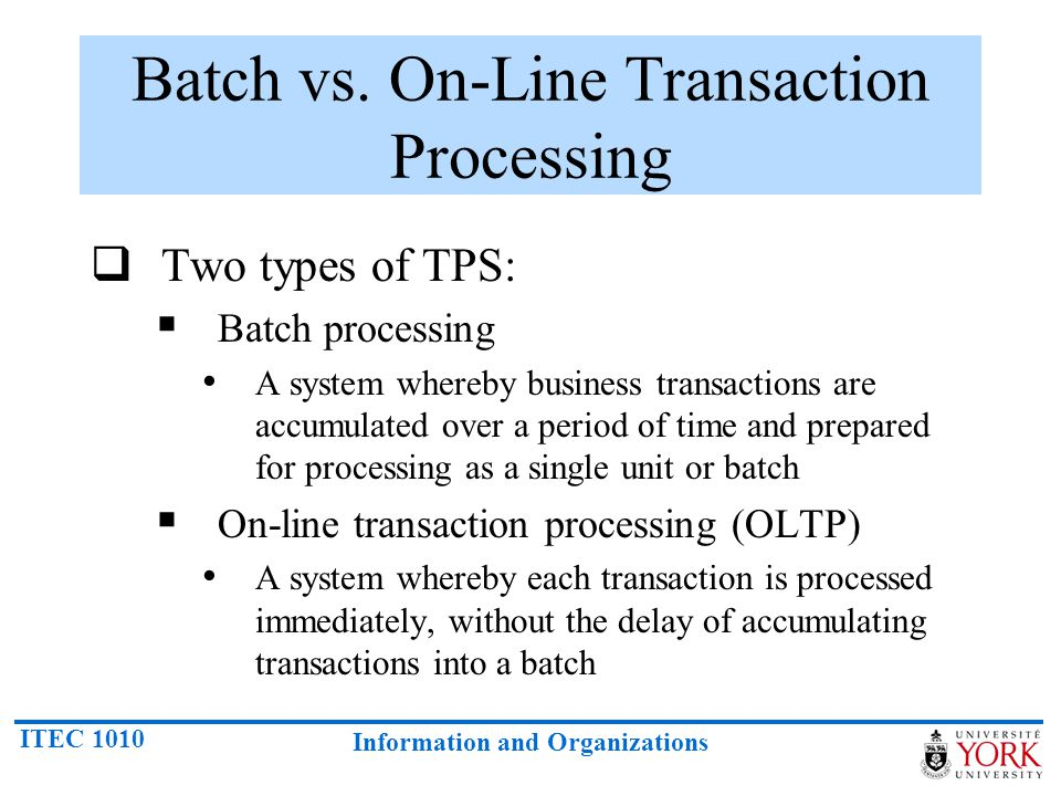 Batch vs. On-Line Transaction Processing