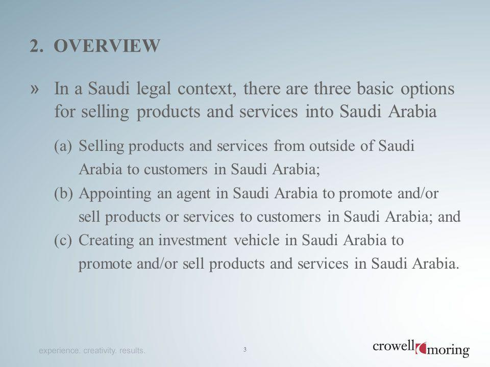 2. overview In a Saudi legal context, there are three basic options for selling products and services into Saudi Arabia.