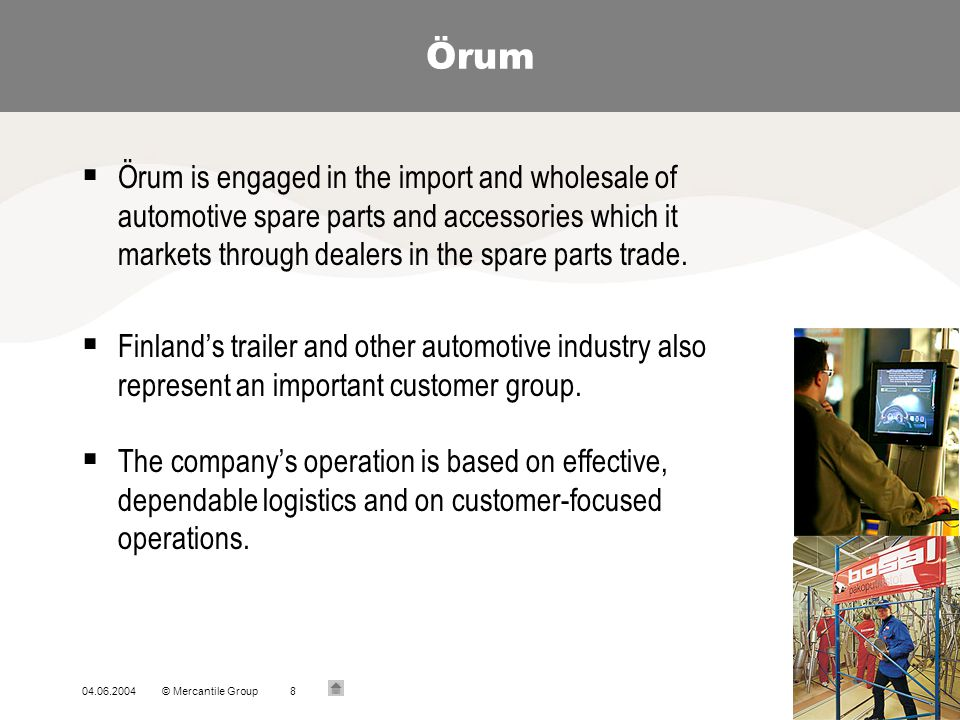 Örum Örum is engaged in the import and wholesale of automotive spare parts and accessories which it markets through dealers in the spare parts trade.