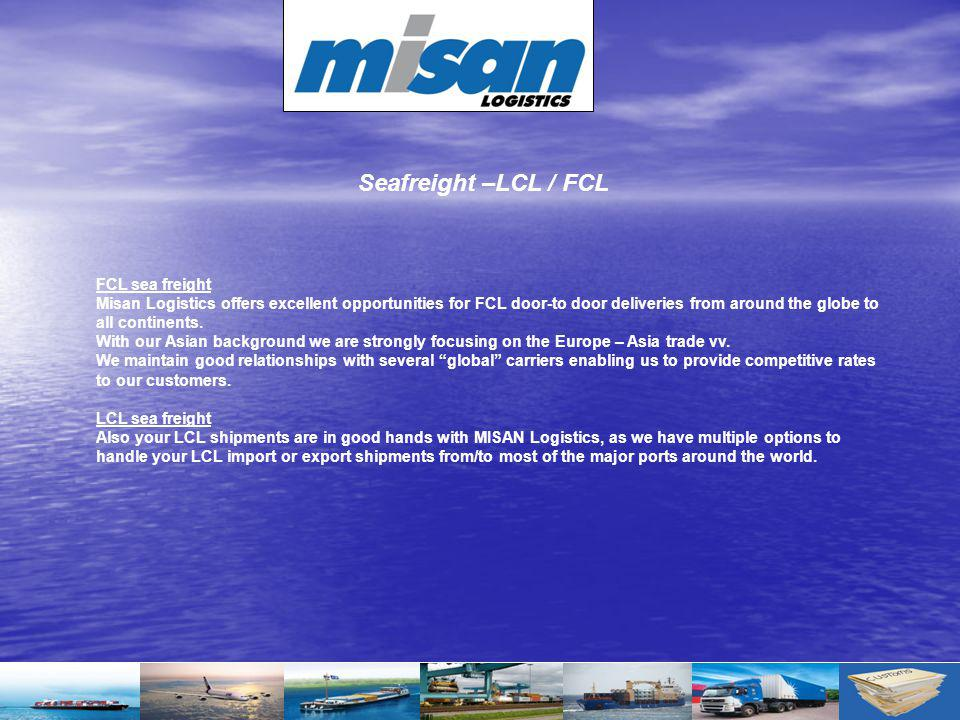 Seafreight –LCL / FCL FCL sea freight