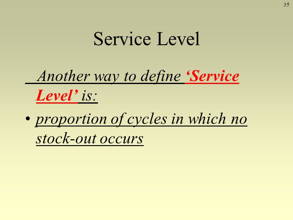 Service Level Another way to define 'Service Level' is: