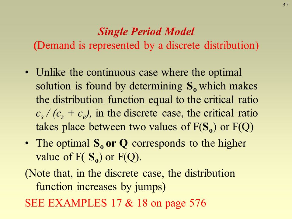 Single Period Model (Demand is represented by a discrete distribution)