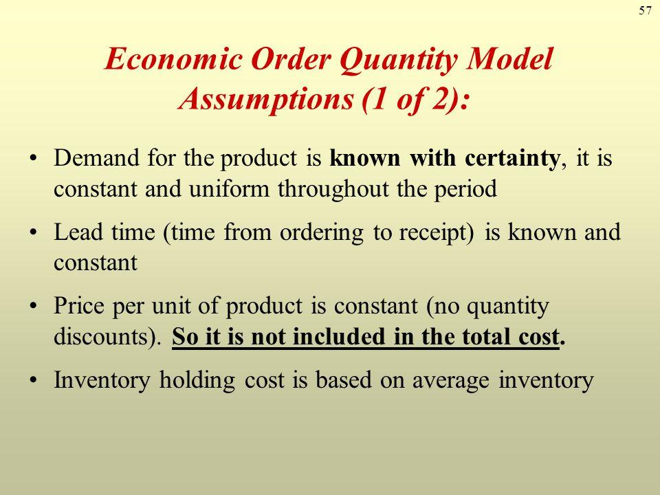 Economic Order Quantity Model Assumptions (1 of 2):