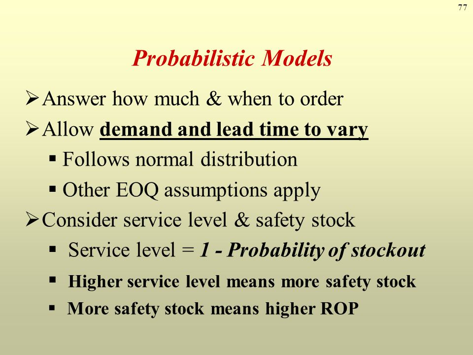 Probabilistic Models Answer how much & when to order