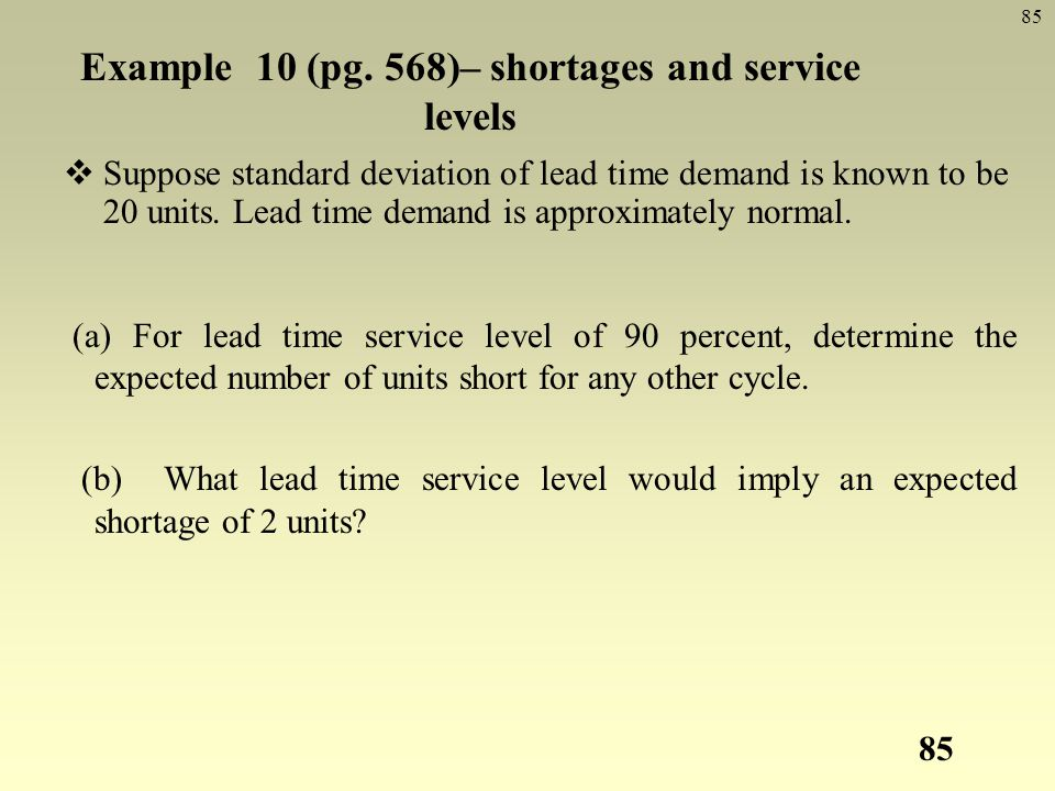 Example 10 (pg. 568)– shortages and service levels
