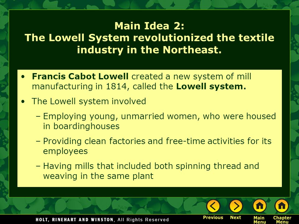 Main Idea 2: The Lowell System revolutionized the textile industry in the Northeast.