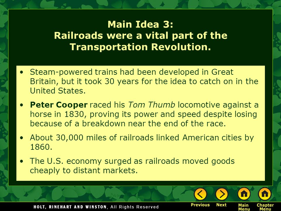 Main Idea 3: Railroads were a vital part of the Transportation Revolution.