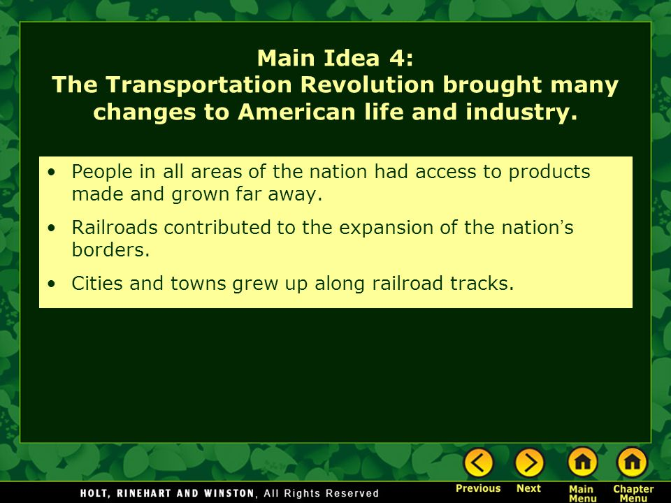 Main Idea 4: The Transportation Revolution brought many changes to American life and industry.