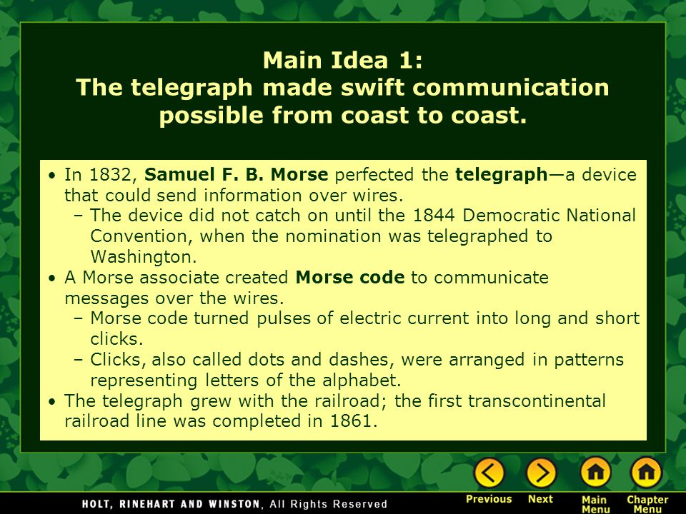 Main Idea 1: The telegraph made swift communication possible from coast to coast.