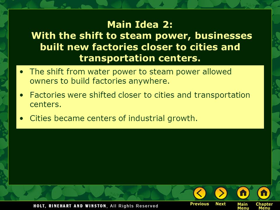 Main Idea 2: With the shift to steam power, businesses built new factories closer to cities and transportation centers.