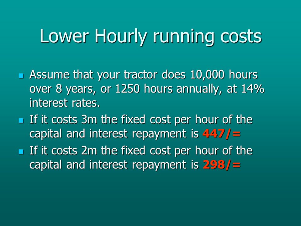Lower Hourly running costs