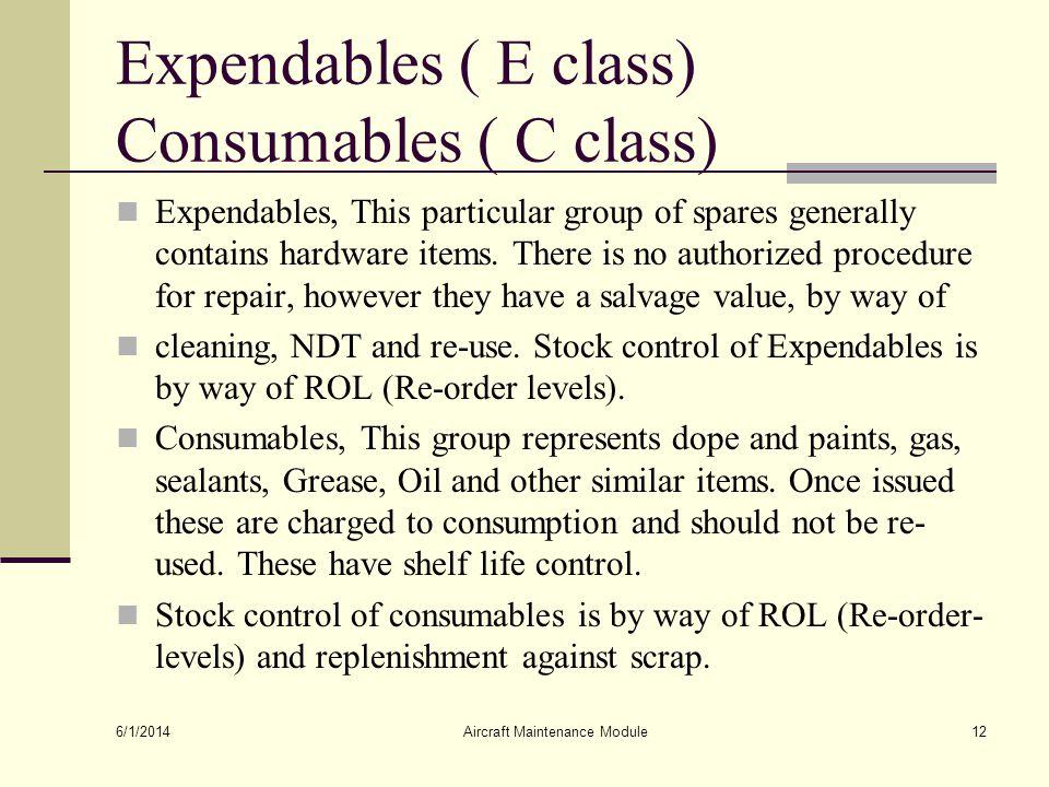 Expendables ( E class) Consumables ( C class)