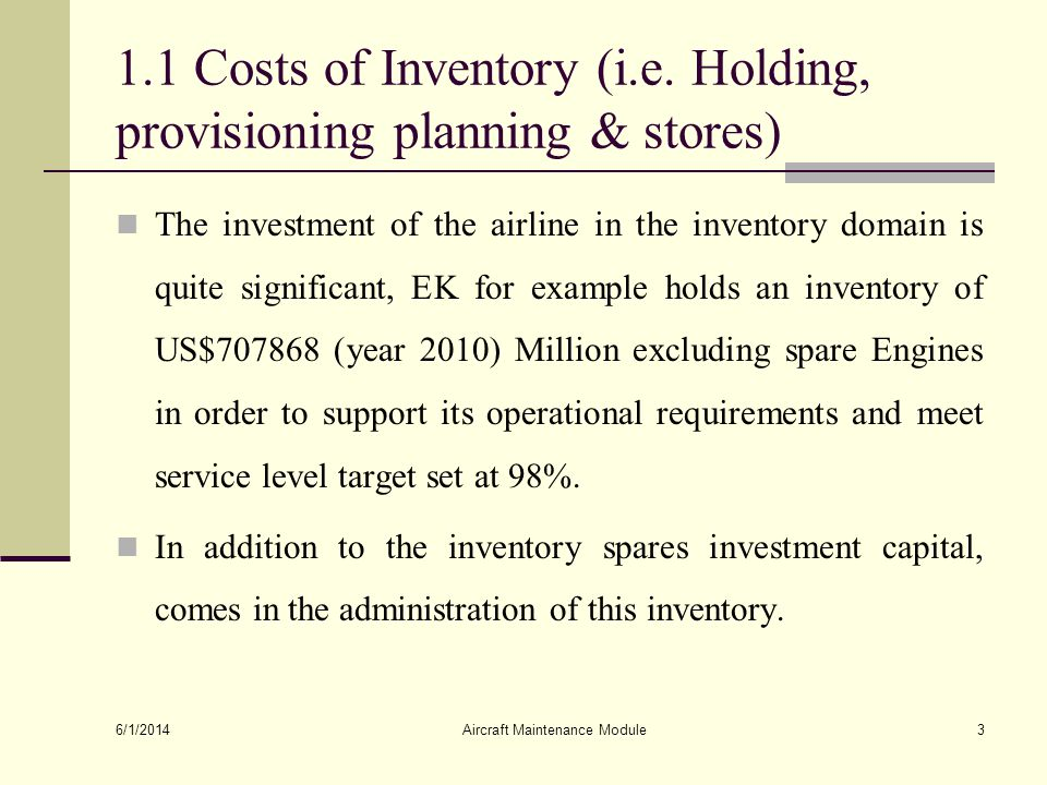 1.1 Costs of Inventory (i.e. Holding, provisioning planning & stores)