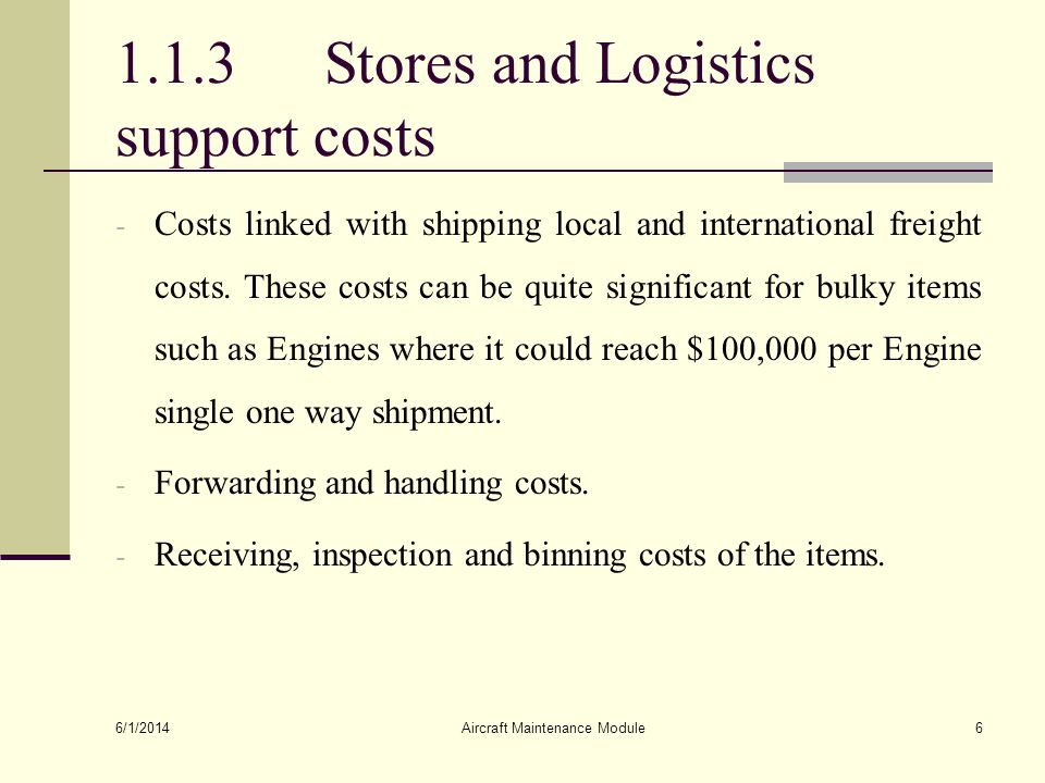 1.1.3 Stores and Logistics support costs