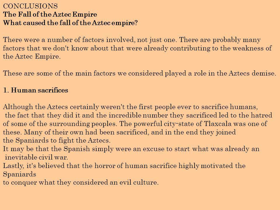 CONCLUSIONS The Fall of the Aztec Empire. What caused the fall of the Aztec empire