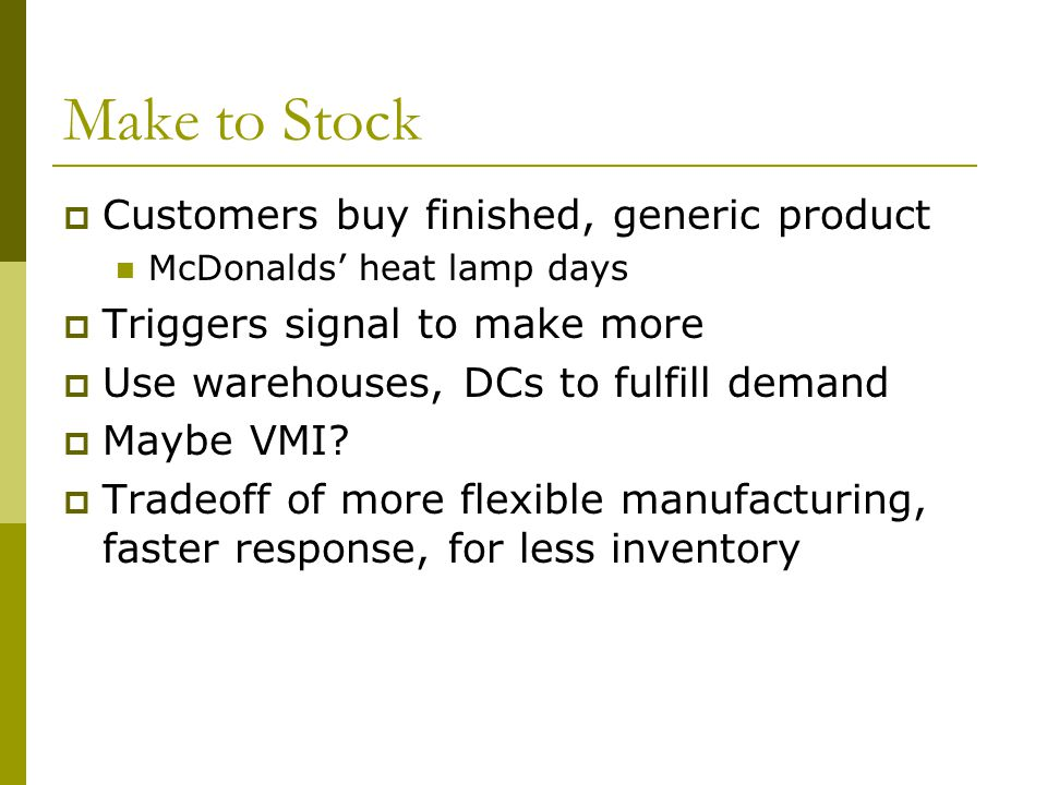 Make to Stock Customers buy finished, generic product