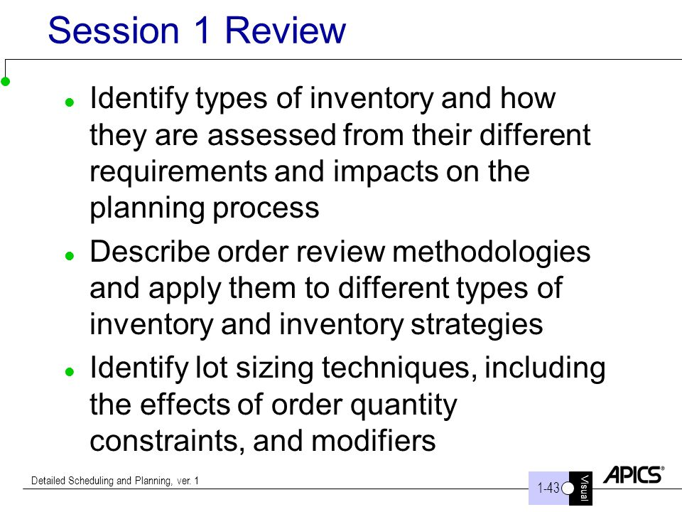 Session 1 Review Identify types of inventory and how they are assessed from their different requirements and impacts on the planning process.