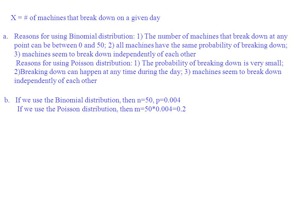 X = # of machines that break down on a given day