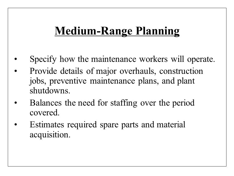 Medium-Range Planning