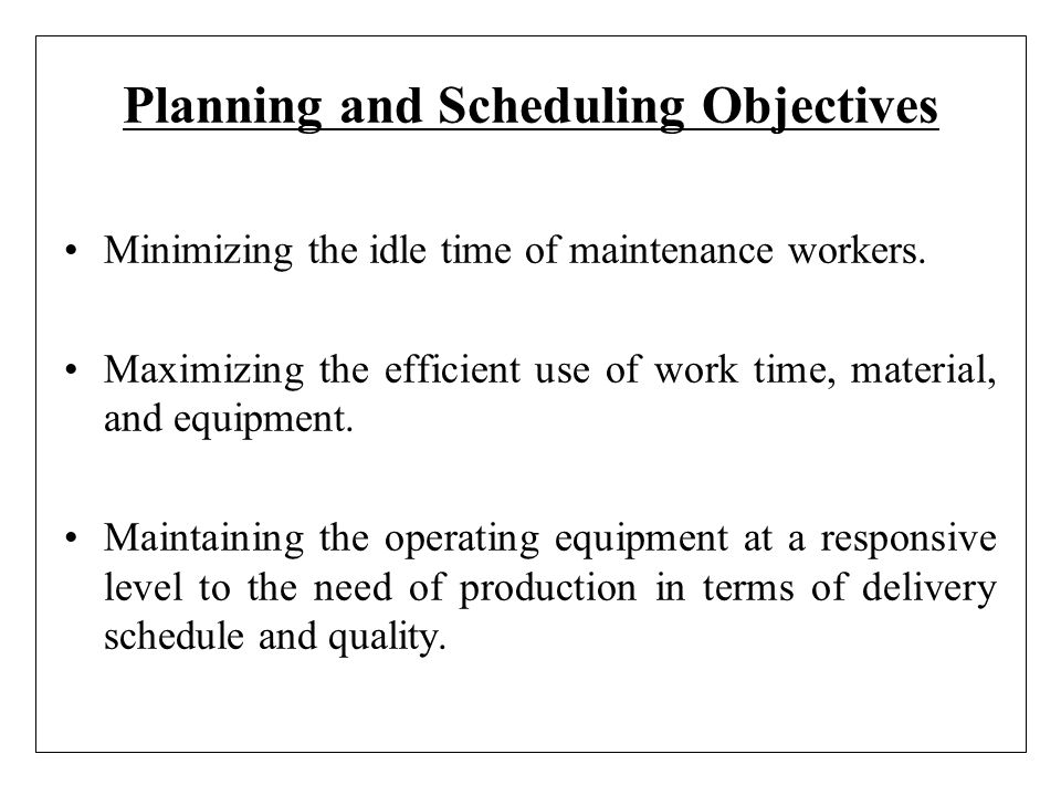 Planning and Scheduling Objectives