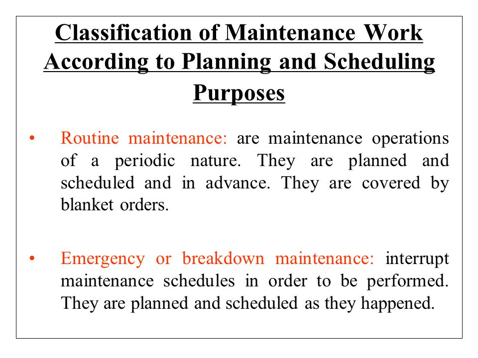 Classification of Maintenance Work According to Planning and Scheduling Purposes