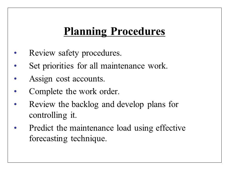 Planning Procedures Review safety procedures.