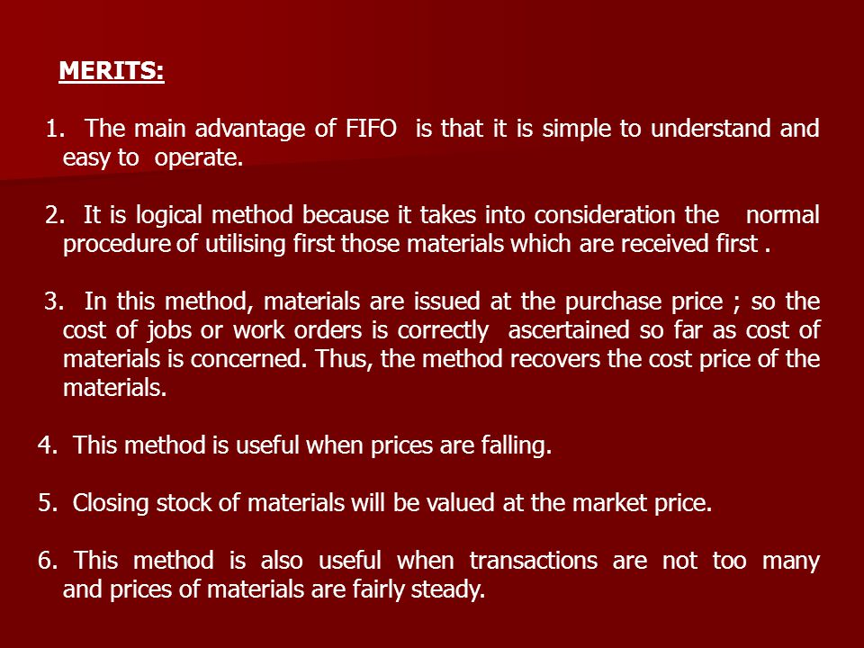 4. This method is useful when prices are falling.