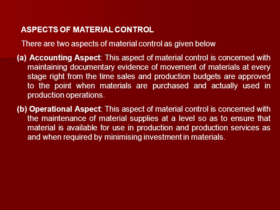 ASPECTS OF MATERIAL CONTROL