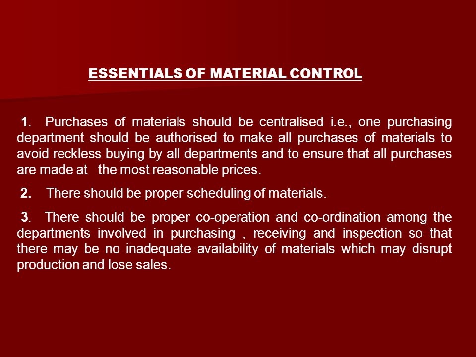 2. There should be proper scheduling of materials.
