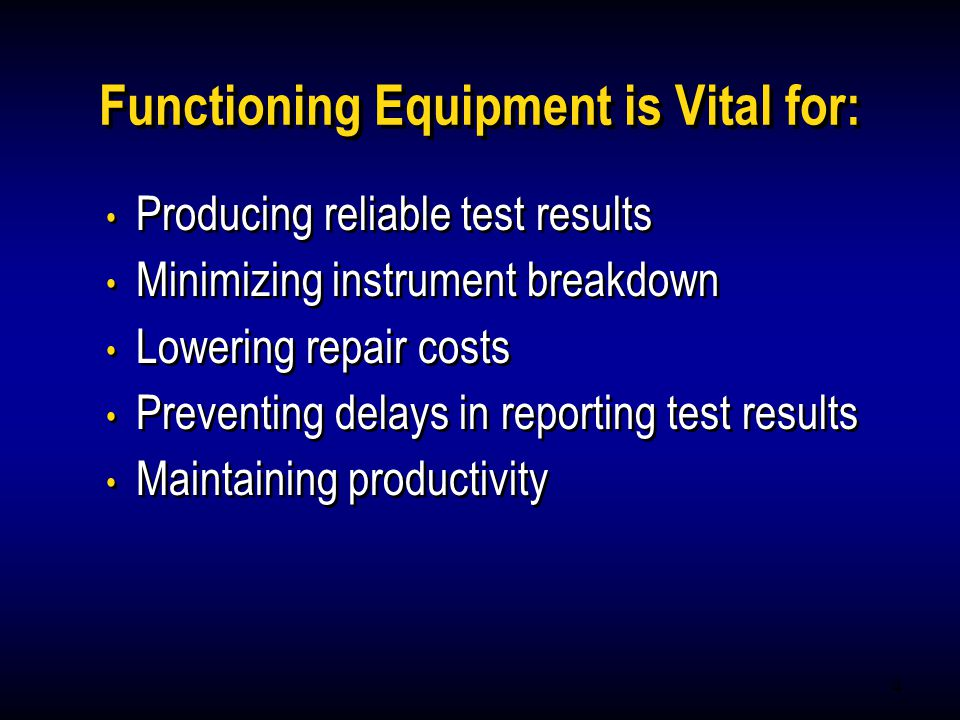 Functioning Equipment is Vital for: