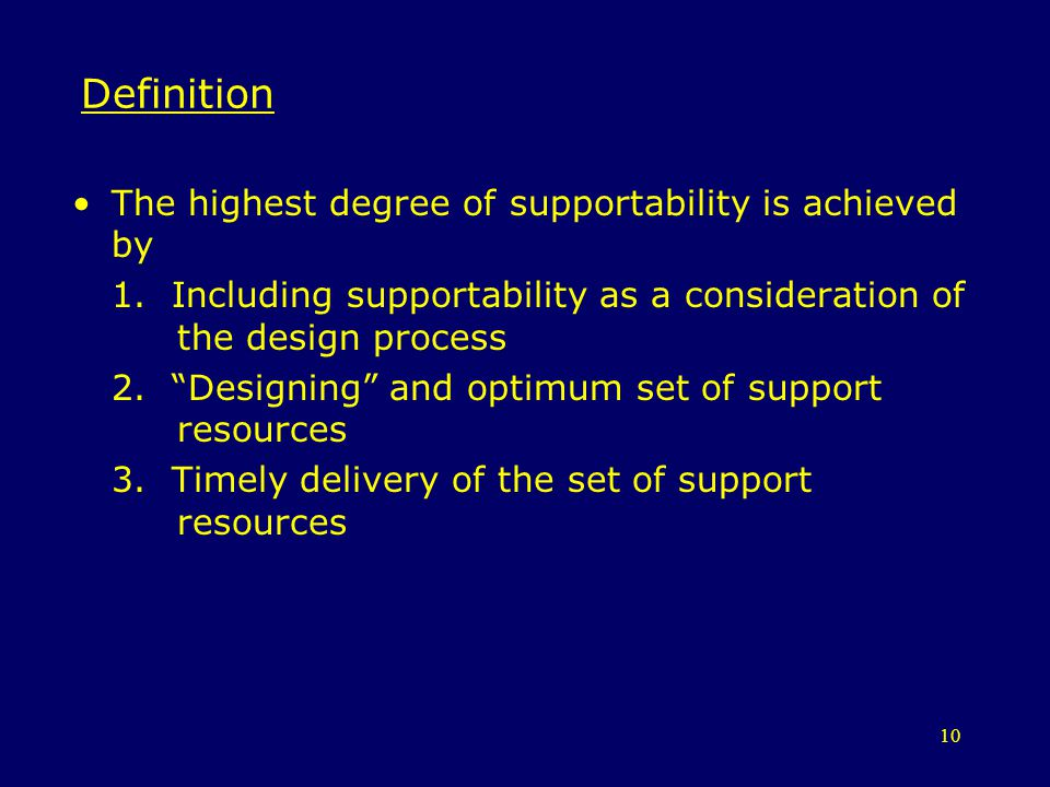 Definition The highest degree of supportability is achieved by