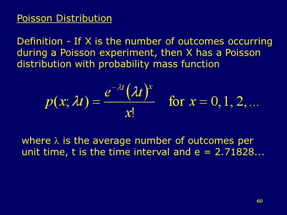 Poisson Distribution Definition - If X is the number of outcomes occurring. during a Poisson experiment, then X has a Poisson.