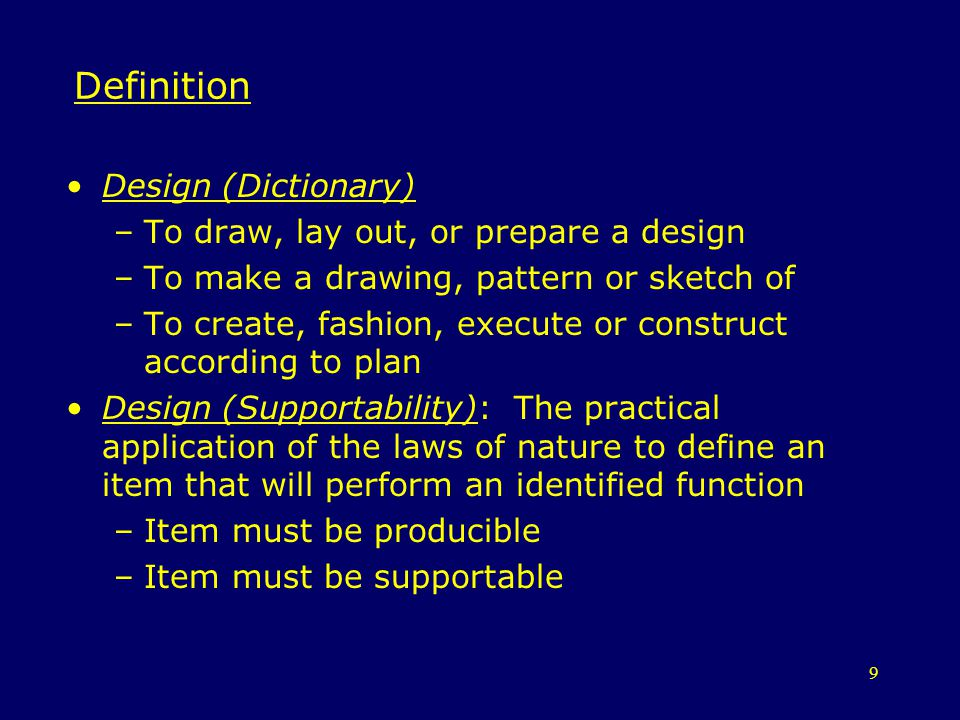 Definition Design (Dictionary) To draw, lay out, or prepare a design