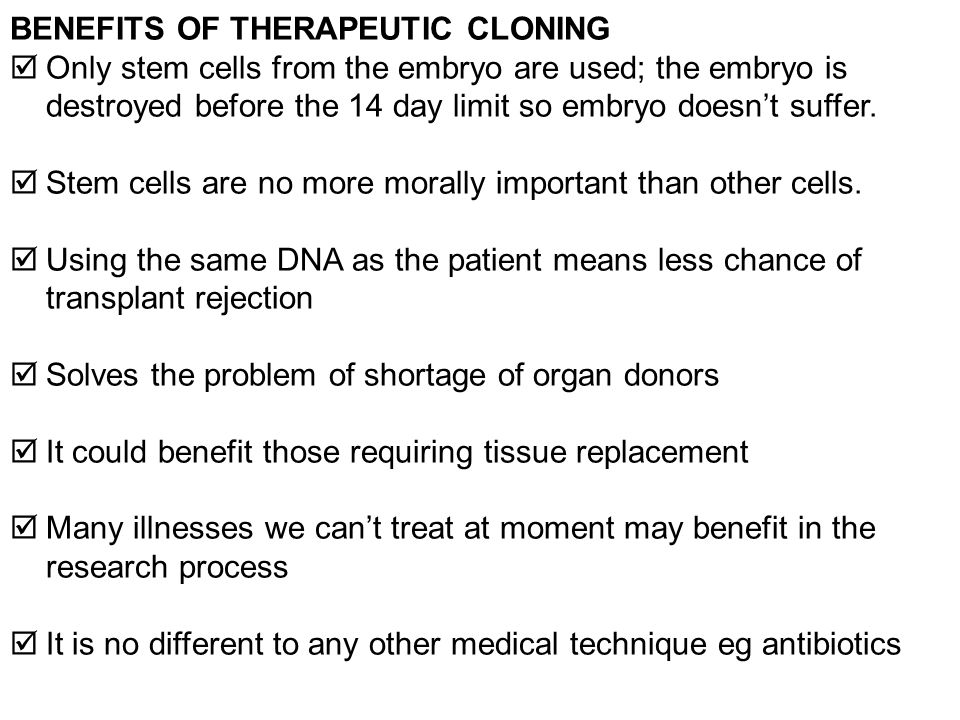 BENEFITS OF THERAPEUTIC CLONING